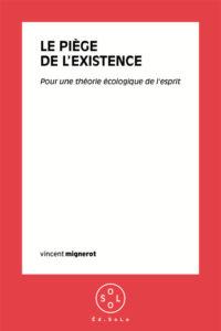 Livre original Le piège de l'existence Vincent Mignerot