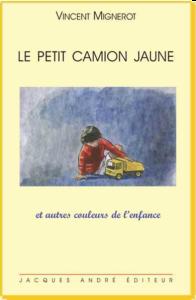 Livre original Le petit camion jaune Vincent Mignerot