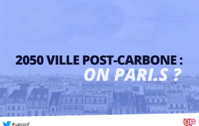 Up Conférences, 2050 Paris ville post-carbone